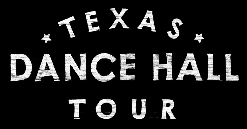 Texas Dance Hall Tour - October 26-29, 2017 – More info coming soon!